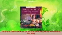 Read  Healing Teas from Around the World Natural healing series Ebook Free