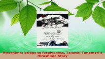 Read  Hiroshima bridge to forgiveness Takashi Tanemoris Hiroshima Story EBooks Online