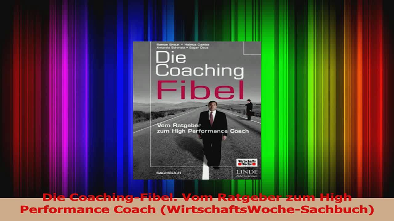 Lesen  Die CoachingFibel Vom Ratgeber zum High Performance Coach WirtschaftsWocheSachbuch Ebook Frei