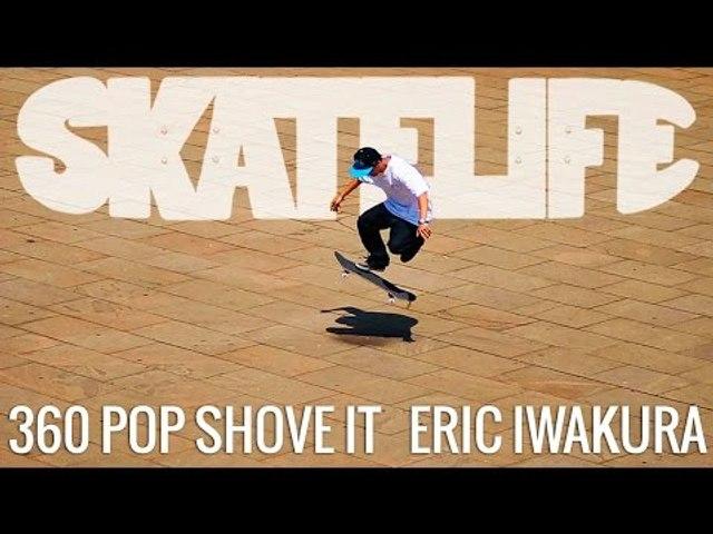 360 Pop Shove It | Tutorial #SKATELIFE | Eric Iwakura
