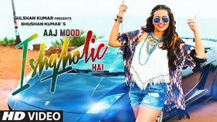 'Aaj Mood Ishqholic Hai' Full Video Song | Sonakshi Sinha, Meet Bros