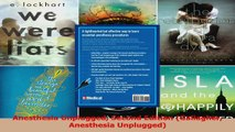 Read  Anesthesia Unplugged Second Edition Gallagher Anesthesia Unplugged Ebook Online