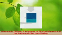 Read  Autonomic Failure A Textbook of Clinical Disorders of the Autonomic Nervous System EBooks Online