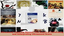 Ultrasound Teaching Manual The Basics of Performing and Interpreting Ultrasound Scans Read Online