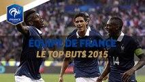 Le Top Buts des Bleus en 2015