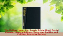 PDF Download  The Hollow Hope Can Courts Bring About Social Change Second Edition American Politics Download Online