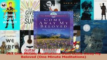 Download  365 OneMinute Meditations from Come Away My Beloved One Minute Meditations PDF Free