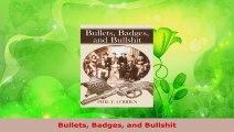 PDF Download  Bullets Badges and Bullshit PDF Online