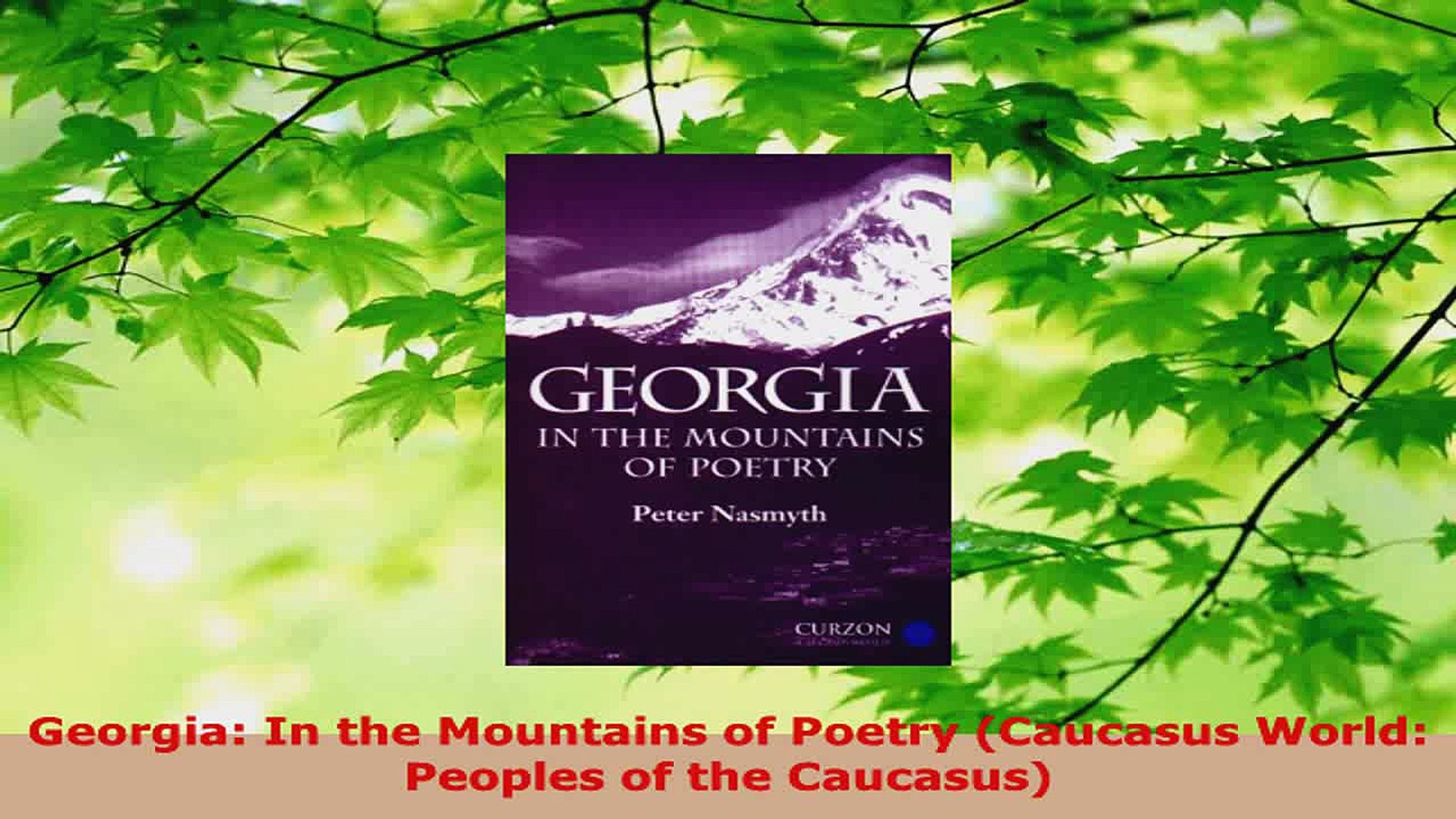 Download  Georgia In the Mountains of Poetry Caucasus World Peoples of the Caucasus Ebook Free