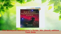 Read  The Backyard Astronomers Guide 3th third edition Text Only Ebook Free