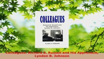 Read  Colleagues Richard B Russell and His Apprentice Lyndon B Johnson Ebook Free