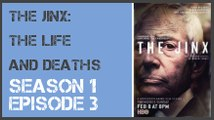 The Jinx: The Life and Deaths of Robert Durst season 1 episode 3 s1e3