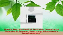 Read  Japans Wartime Medical Atrocities Comparative Inquiries in Science History and Ethics Ebook Free