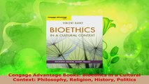 Read  Cengage Advantage Books Bioethics in a Cultural Context Philosophy Religion History PDF Free