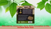 Read  Ebla and its Landscape Early State Formation in the Ancient Near East EBooks Online