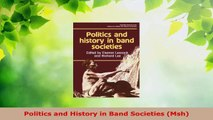 Read  Politics and History in Band Societies Msh PDF Free