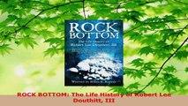PDF Download  ROCK BOTTOM The Life History of Robert Lee Douthitt III Read Full Ebook