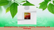 Read  Schizophrenia Cognitive Theory Research and Therapy EBooks Online