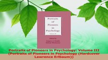 Read  Portraits of Pioneers in Psychology Volume III Portraits of Pioneers in Psychology Ebook Free