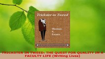 Read  TRICKSTER IN TWEED THE QUEST FOR QUALITY IN A FACULTY LIFE Writing Lives Ebook Free