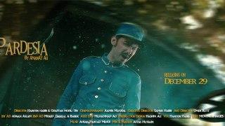 Amanat Ali - Pardesia [Teaser] Releasing Date 29th dec . 2015