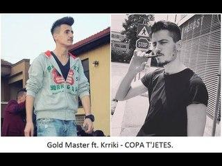 Gold Master ft. Krriki - COPA T'JETES
