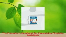 Read  The Preceptors Handbook for Supervising Physician Assistants Ebook Free