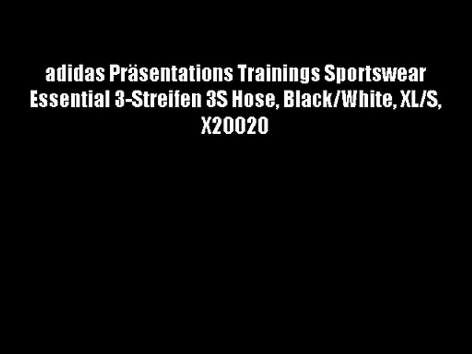 adidas Pr?sentations Trainings Sportswear Essential 3 Streifen 3S Hose BlackWhite XLS X20020