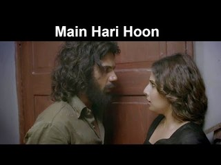 Fox Star Quickies - Hamari Adhuri Kahani - Main Hari Hoon