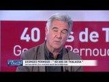 """Georges PERNOUD : """"40 ans de Thalassa"""""""
