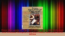 PDF Download  From the Lands of Figs and Olives Over 300 Delicious and Unusual Recipes from the Middle Read Full Ebook