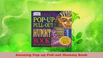 Read  Amazing Popup Pullout Mummy Book EBooks Online