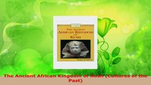 Download  The Ancient African Kingdom of Kush Cultures of the Past Ebook Free