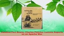Download  Dateline Fort Bowie Charles Fletcher Lummis Reports on an Apache War Ebook Online