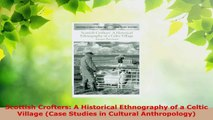 Read  Scottish Crofters A Historical Ethnography of a Celtic Village Case Studies in Cultural Ebook Free