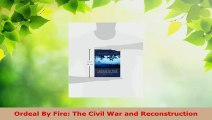 Read  Ordeal By Fire The Civil War and Reconstruction Ebook Free