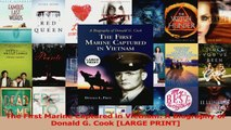 PDF Download  The First Marine Captured in Vietnam A Biography of Donald G Cook LARGE PRINT Download Full Ebook