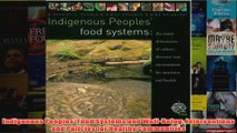 Indigenous Peoples Food Systems and WellBeing Interventions and Policies for Healthy