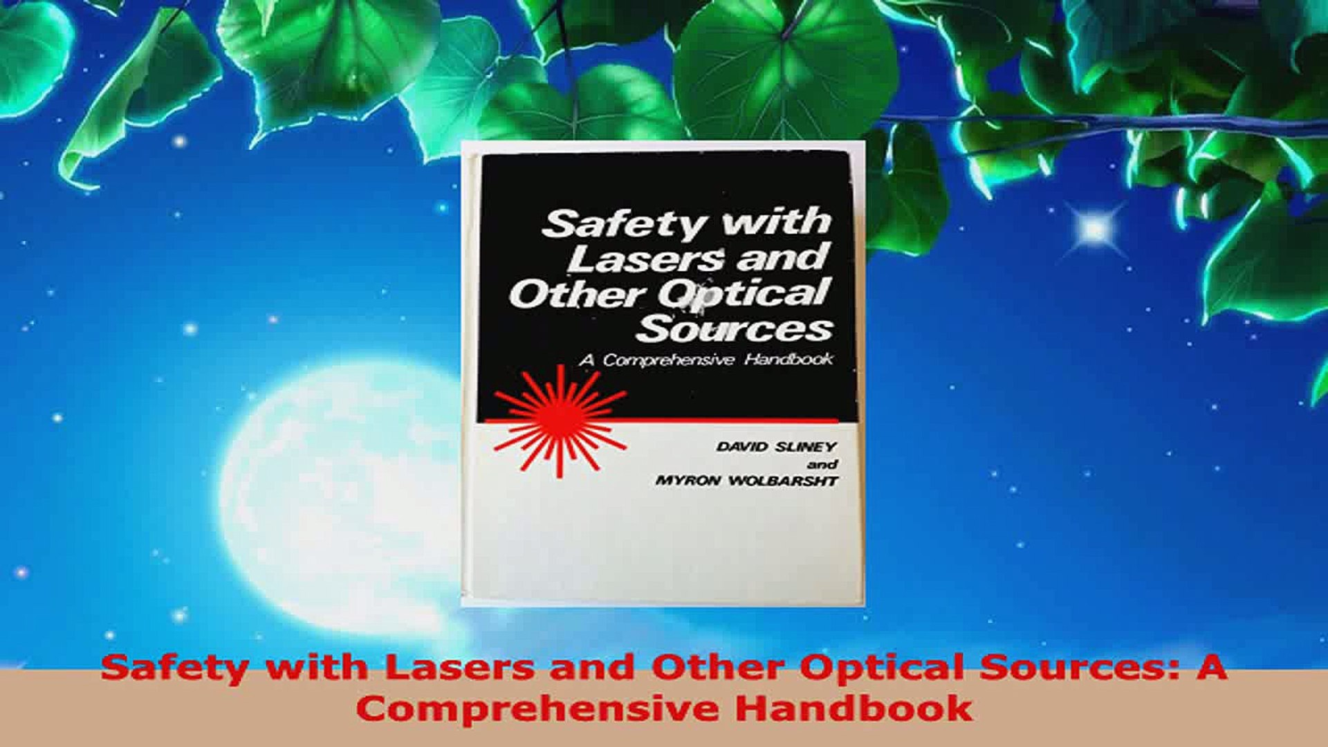 Safety with Lasers and Other Optical Sources: A Comprehensive Handbook