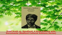 PDF Download  Dred Scott vs Sandford A Brief History with Documents Bedford Cultural Editions Series Download Full Ebook