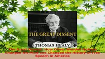PDF Download  The Great Dissent How Oliver Wendell Holmes Changed His Mind and Changed the History of Read Full Ebook