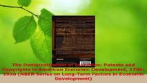 Read  The Democratization of Invention Patents and Copyrights in American Economic Development Ebook Free