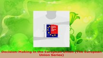 Read  DecisionMaking in the European Union The European Union Series EBooks Online