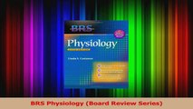 BRS Physiology Board Review Series Read Online
