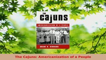 Read  The Cajuns Americanization of a People PDF Free