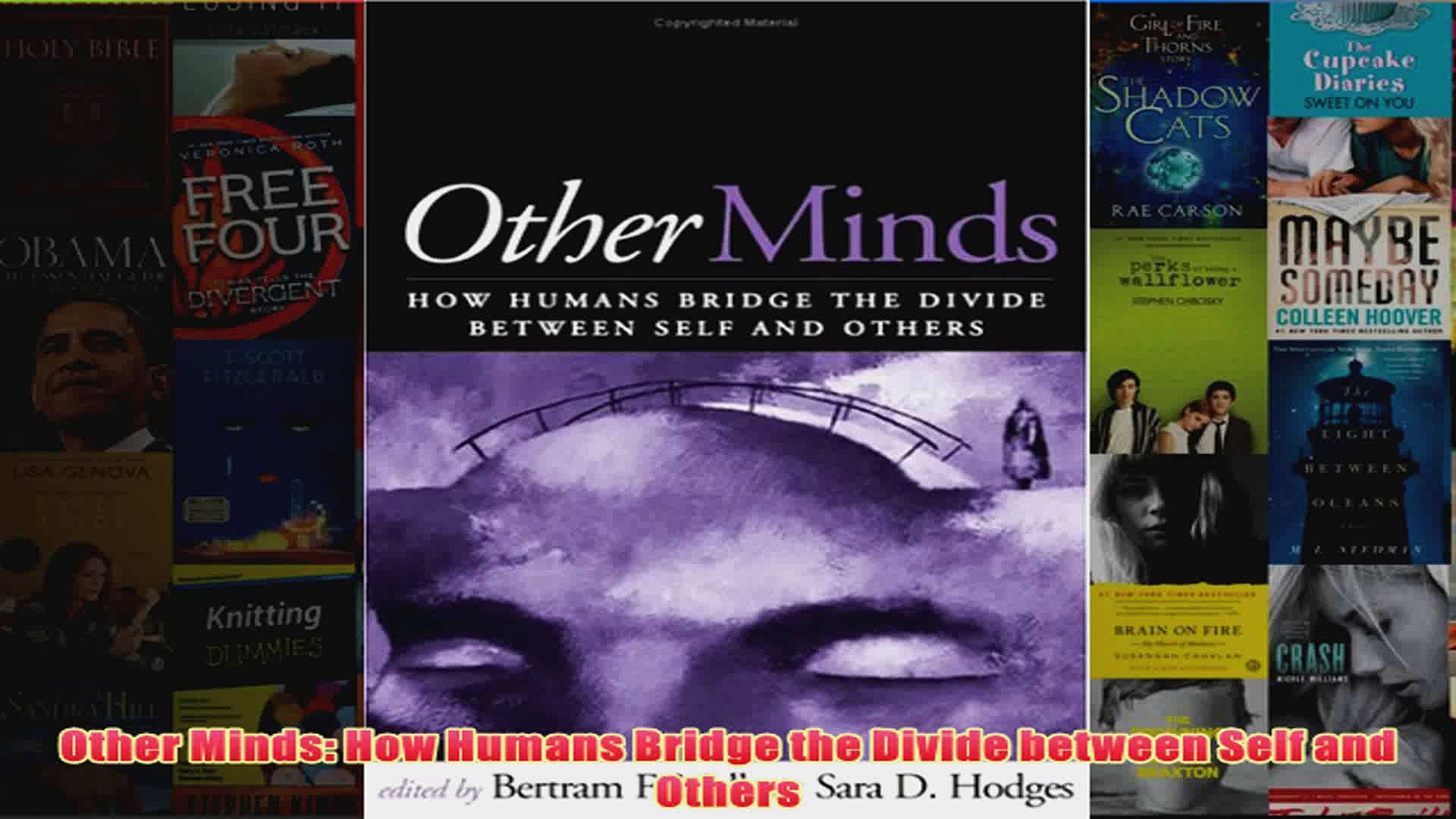 Other Minds How Humans Bridge the Divide between Self and Others