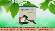 Read  Journalism Ethics by Court Decree The Supreme Court on the Proper Practice of Journalism EBooks Online
