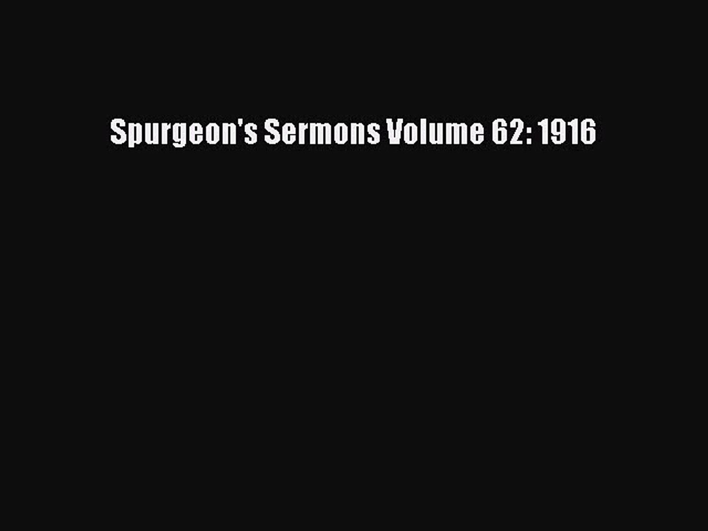 Spurgeon's Sermons Volume 62: 1916 [Download] Online