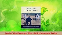Download  Cool of the Evening The 1965 Minnesota Twins PDF Free