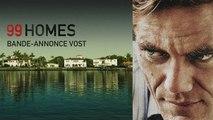 99 HOMES - Bande Annonce VOST
